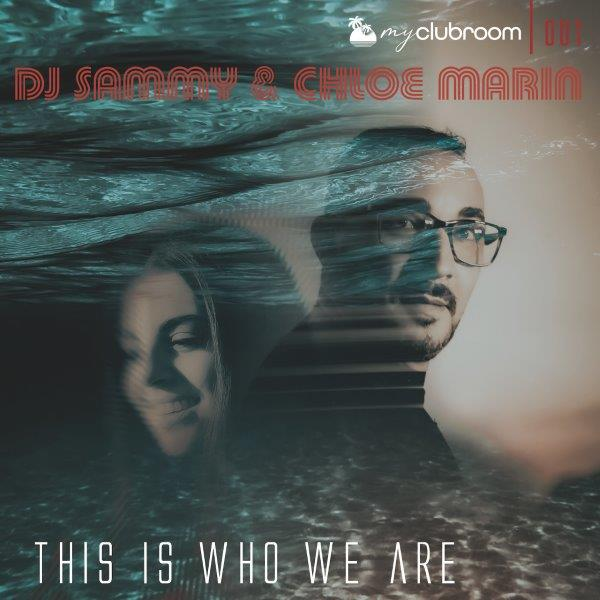 Cover DJ Sammy  Chloe Marin This Is Who We Are